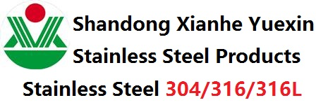 Shandong Xianhe Yuexin Stainless Steel Products Co.,Ltd